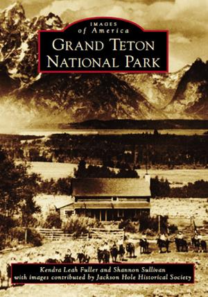 The History of Grand Teton National Park